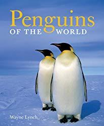 Image: Penguins of the World, by Wayne Lynch (Author, Photographer). Publisher: Firefly Books; 2nd edition (August 17, 2007)