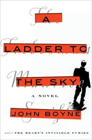 A Ladder to the Sky by John Boyne - Feature and Review