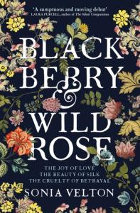 Blog Tour – Blackberry And Wild Rose by Sonia Velton
