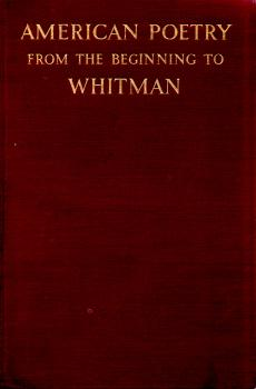American Poetry from the Beginning to Whitman by Louis Untermeyer