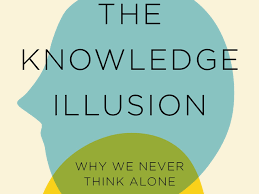 The Knowledge Illusion – 21st Century Challenges