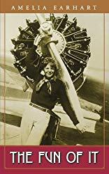 Image: The Fun of It: Random Records of My Own Flying and of Women in Aviation, by Amelia Earhart (Author). Publisher: Chicago Review Press; Reprint edition (April 1, 2006)