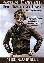 Image: Amelia Earhart: The Truth at Last: Second Edition, by Mike Campbell (Author). Publisher: Sunbury Press, Inc.; Second edition (March 5, 2016)