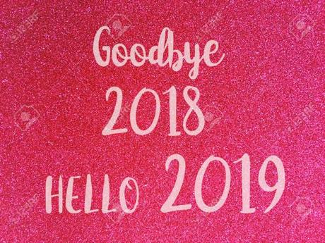 Goodbye 2018! Hello 2019!!