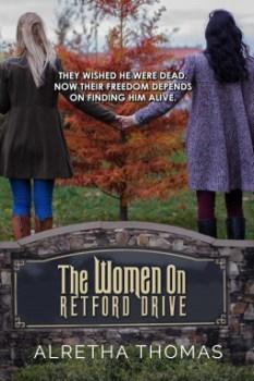The Women on Retford Drive (Dancing Hills Mystery, #1) by Alretha Thomas