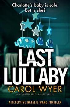 Last Lullaby (Detective Natalie Ward #2) by Carol Wyer