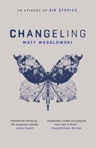 Blog Tour – Changeling (Six Stories #3) – Matt Wesolowski