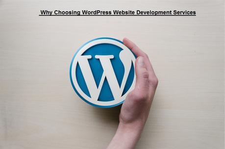 Choosing WordPress Website Development Services: A Smart Decision