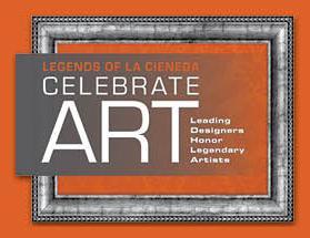 Legends of La Cienega  presents::Celebrate Art: Leading Designers Honor Legendary Artists