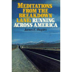 Meditations from the Breakdown Lane - Running Across America - James Shapiro