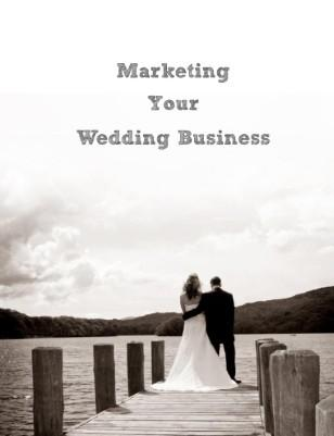 Marketing Your Wedding Business - The Guide