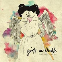 Album Review: Half You Half Me by Girls in Trouble