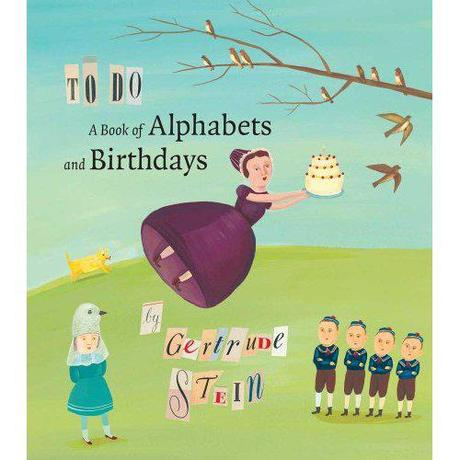 GERTRUDE STEIN: TO DO: A BOOK OF ALPHABETS AND BIRTHDAYS