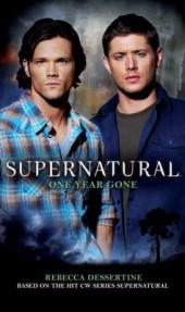 "New Book Review: ""Supernatural: One Year Gone"" by Rebecca Dessertine"