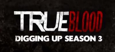 Digging up True Blood Season 3 comes with a promo video