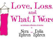 Nora Delia Ephron's Love, Loss, What Wore Weekend Only, July14-17
