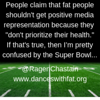 The Super Bowl, Fat People, Prioritizing Health, and Hypocrisy