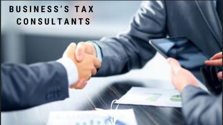 Why do You Need Tax Consultants for Your Business's Taxation?