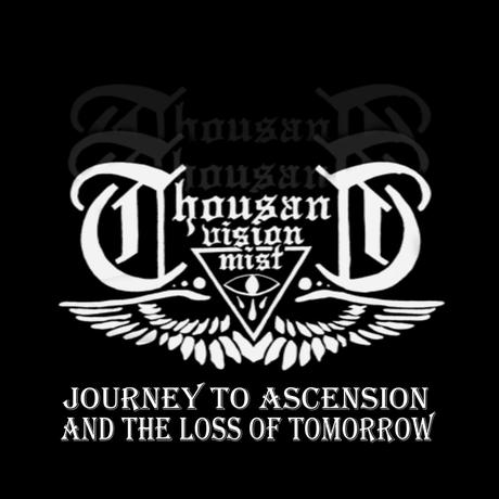 Thousand Vision Mist - Journey To Ascension And The Loss Of Tomorrow