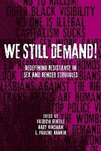 Danika reviews We Still Demand!: Redefining Resistance in Sex and Gender Struggles edited by Patrizia Gentile, Gary Kinsman, and L. Pauline Rankin