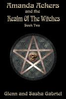 Image: Amanda Ackers and The Realm Of The Witches, by GlennAndSasha Gabriel