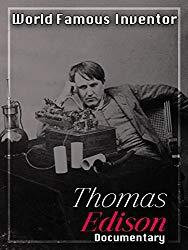 Image: Watch World Famous Inventor Thomas Edison Documentary |This documentary is dedicated to educate viewers who Thomas Edison was and his invention