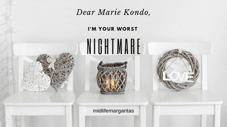 A Letter To Marie Kondo. From Your Worst Nightmare.