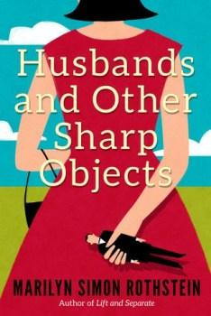 SUZY APPROVED BLOG TOUR: Husbands and Other Sharp Objects by Marilyn Simon Rothstein