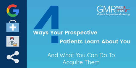 4 Ways Prospective Patients Learn About You