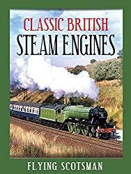 Image: Watch Classic British Steam Engines: Flying Scotsman | Illustrated by evocative footage of the engine working on the British railway network in various guises, this program traces the history of this famous train