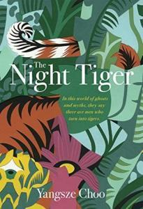 The Night Tiger – Yangsze Choo