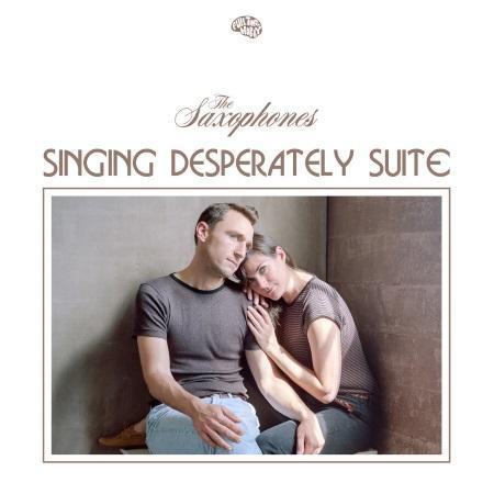 The Saxophones: Singing Desperately Suite EP