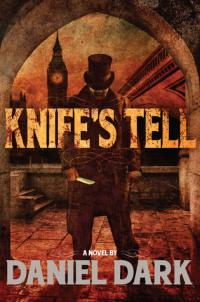Knife's Tell by Daniel Dark