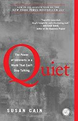 Image: Quiet: The Power of Introverts in a World That Can't Stop Talking | Paperback: 368 pages| by Susan Cain (Author). Publisher: Broadway Books (January 29, 2013)