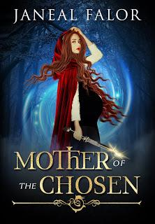 Mother of the Chosen by Janeal Falor