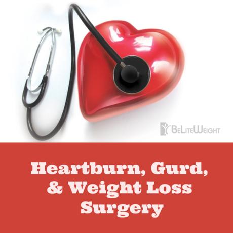 Heartburn, Gerd, and Weight-loss Surgery