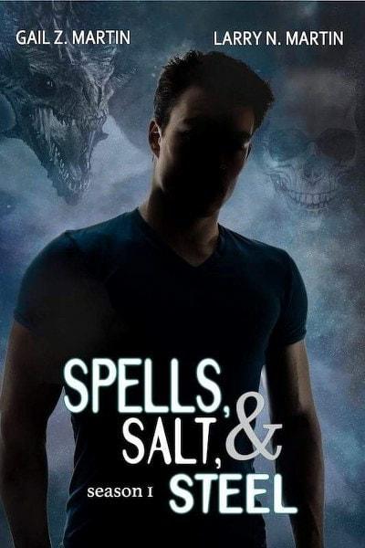 Spells, Salt & Steel by  Gail Z. Martin & Larry N. Martin