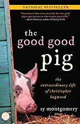 Image: The Good Good Pig: The Extraordinary Life of Christopher Hogwood | Paperback: 245 pages | by Sy Montgomery (Author). Publisher: Ballantine Books; Reprint edition (April 17, 2007)