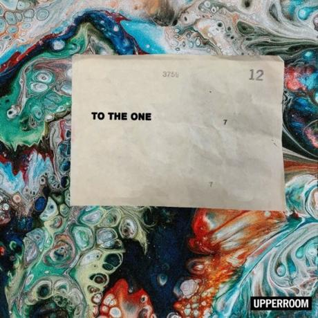 UPPERROOM Release of First Full-Length Album, To The One, February 22, 2019!