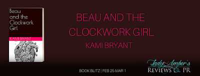 Beau and the Clockwork Girl by Kami Bryant