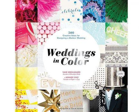 weddings in color 500 creative ideas for designing a modern wedding