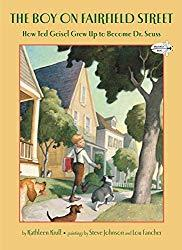 Image: The Boy on Fairfield Street: How Ted Geisel Grew Up to Become Dr. Seuss | Paperback: 48 pages | by Kathleen Krull (Author), Steve Johnson (Illustrator), Lou Fancher (Illustrator). Publisher: Dragonfly Books; Reprint edition (January 12, 2010)