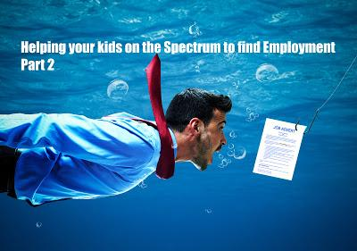 Helping your kids on the Spectrum to find Employment - Part 2