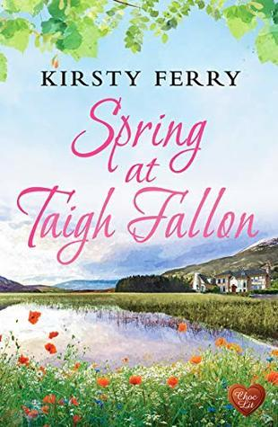 Spring at Taigh Fallon by Kirsty Ferry- Feature and Review