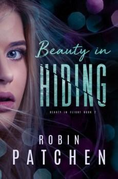 JUST READS TOUR: Beauty in Hiding (Beauty in Flight Series #2) by Robin Patchen