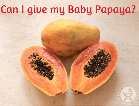 Packed with nutrients and fiber, papaya is called the 'fruit of the angels'. But Can I give my baby papaya? Let's find out in this post.