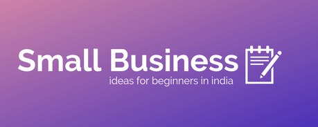 small business for beginners in india