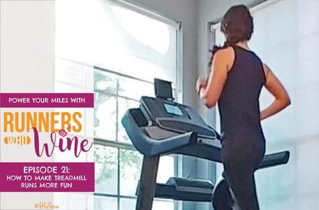 Runners Who Wine Episode 21: How To Make Treadmill Runs More Fun