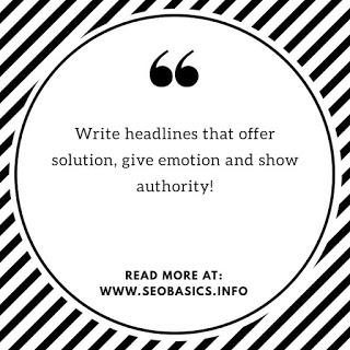 Write headlines that offer solution, give emotion and show authority!