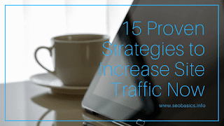 15 Proven Strategies to Increase your Site Traffic Now
